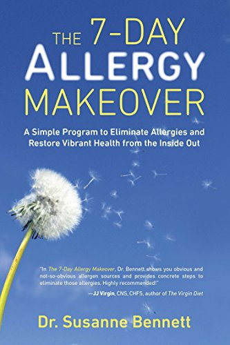 The 7-Day Allergy Makeover: A Simple Program to Eliminate Allergies and Restore Vibrant Health from the Inside Out (Best Way To Keep Squirrels Out Of Garden)