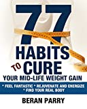 Free eBook - 77 Habits to Cure Your Mid Life Weight Gain