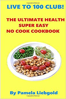 The Ultimate Health Super Easy No Cook Cookbook
