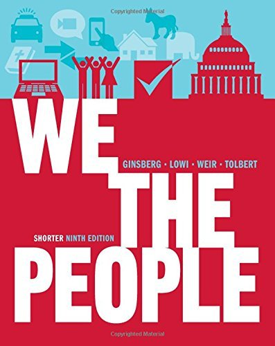By Benjamin Ginsberg We the People: An Introduction to American Politics (Shorter Ninth Edition (without policy chapters) (Shorter Ninth Edition (without policy chapters)) ebook