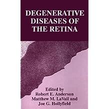 Degenerative Diseases of the Retina