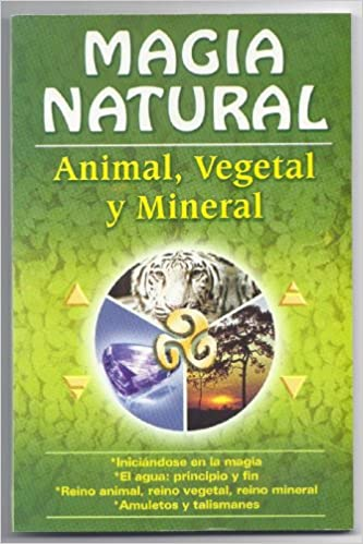 Magia Natural: Animal, Vegetal y Mineral (Spanish Edition): Luis Rutiaga: Amazon.com: Books