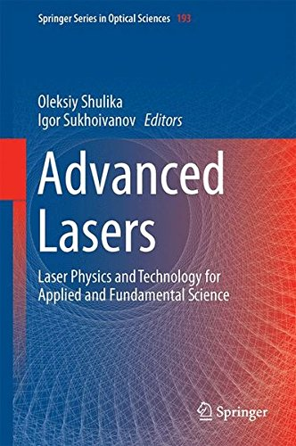 Advanced Lasers: Laser Physics and Technology for Applied and Fundamental Science (Springer Series in Optical Sciences)