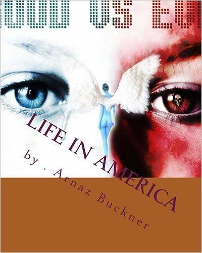 Free ebook downloads for ebooks Life In America (Good Vs Evil Book 1) in Swedish PDF CHM B00B6FCW0Y by Arnaz Buckner