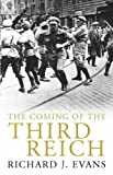 The Coming of the Third Reich, Richard A. Evans, 071399648X