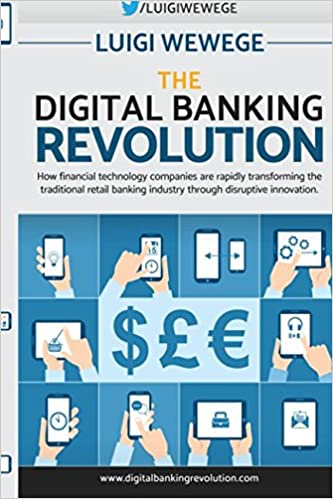 The digital banking revolution how financial technology companies the digital banking revolution how financial technology companies are rapidly transforming the traditional retail banking industry through disruptive malvernweather Images