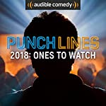 Punchlines 2018 Comics to Watch |  Audible Comedy