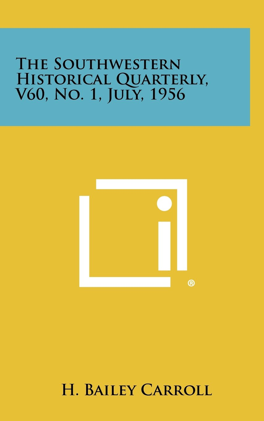 Download The Southwestern Historical Quarterly, V60, No. 1, July, 1956 pdf