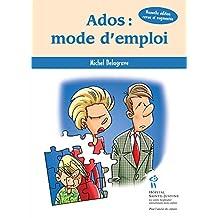 Ados : mode d'emploi (French Edition)
