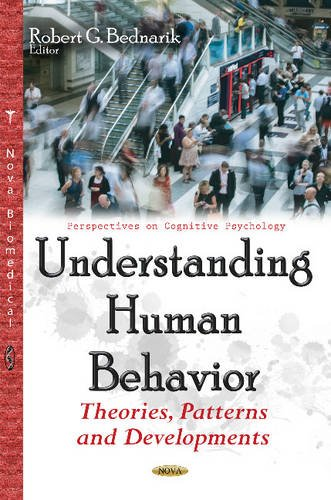 Understanding Human Behavior: Theories, Patterns and Developments (Perspectives on Cognitive Psychology)