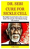 Dr. Sebi Cure for Sickle Cell: The Highly Trusted
