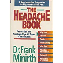 The Headache Book: Prevention and Treatment for All Types of Headaches