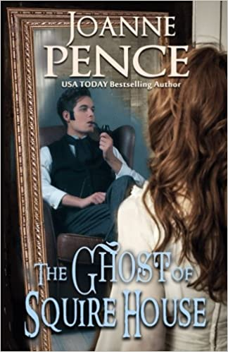The Ghost of Squire House: Joanne Pence: 9780615862309