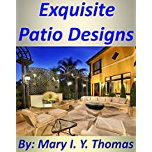 Exquisite Patio Designs - Backyard Paradises