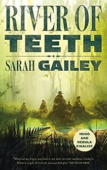 River of Teeth by [Gailey, Sarah]
