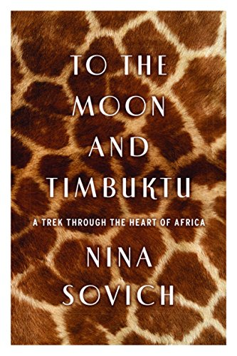 To the Moon and Timbuktu: A Trek Through the Heart of Africa cover