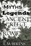 The Myths and Legends of Ancient Greece and Rome