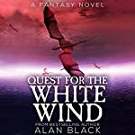 Quest for the White Wind, Volume 1 | Alan Black