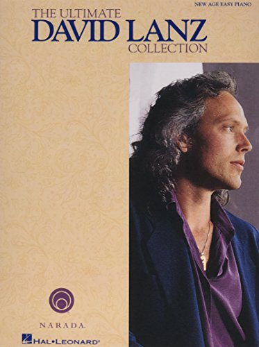 The Ultimate David Lanz Collection: for Easy Piano David Lanz Piano Music