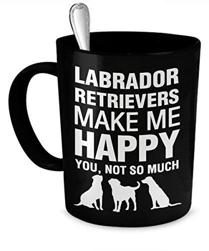 Labrador Retriever Mug - Labrador Retrievers Make Me for sale  Delivered anywhere in USA