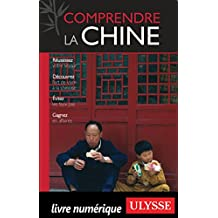 Comprendre la Chine (French Edition)