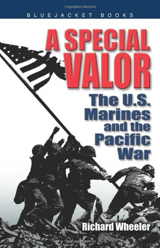A Special Valor: The U.S. Marines and the Pacific War (Bluejacket Books) pdf