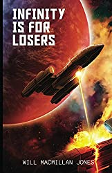 Infinity Is For Losers (Space Scout Book 2)