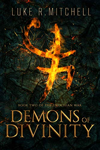 Demons of Divinity (The Enochian War Book 2) ()