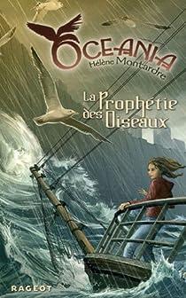 Oceania, Tome 1 : La Prophétie des oiseaux par Montardre