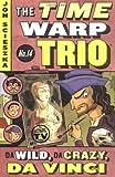 Da Wild, Da Crazy, Da Vinci #14 (Time Warp Trio)