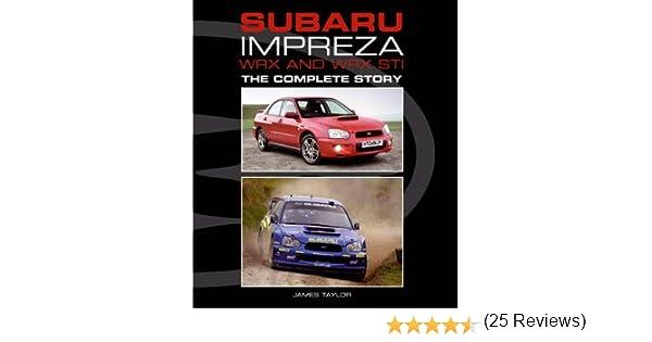 Subaru Impreza WRX and WRX STI: The Complete Story By author James ...