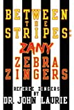 Between the Stripes, John Laurie, 1477212663