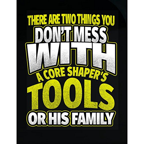 - Eternally Gifted Don't Mess With Tools Or Family Core Shaper - Sticker