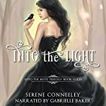 Into the Light: Book Three of the Into the Mists Trilogy   Serene Conneeley
