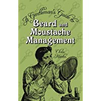 The Gentleman's Guide to Beard and Moustache Management