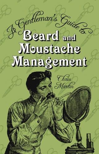 A Gentleman's Guide to Beard and Moustache -