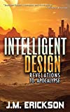 Intelligent Design: Revelations to Apocalypse