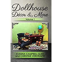 "Dollhouse Décor & More: Volume One: A ""Mad About Miniatures"" Book of Tutorials (Dollhouse Decor & More 1)"