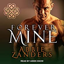 Forever Mine: Callaghan Brothers, Book 9 Audiobook by Abbie Zanders Narrated by Aiden Snow