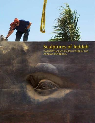 Sculptures of Jeddah: Twentieth-Century Sculpture in the Arabian Peninsula