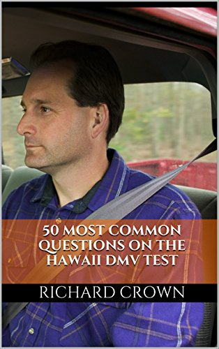 Pass Your Hawaii DMV Test Guaranteed! 50 Real Test Questions! Hawaii DMV Practice Test Questions