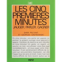 Les Cinq premières minutes : jauger, parler, gagner (French Edition)