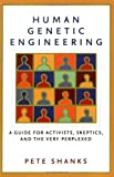 Human Genetic Engineering, Pete Shanks, 1560256958