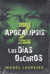 apocalipsis z. los dias oscuros par Loureiro