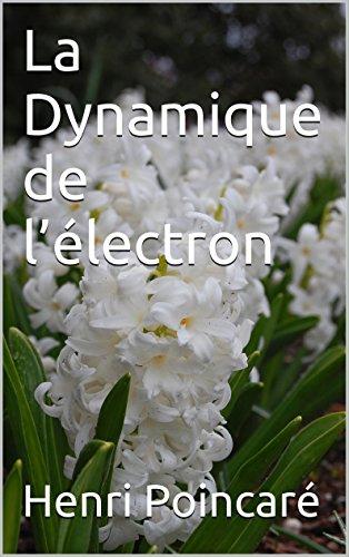 La Dynamique de l'électron (French Edition)