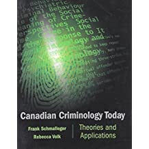 Canadian Criminology Today: Theories and Applications for Law Enforcement