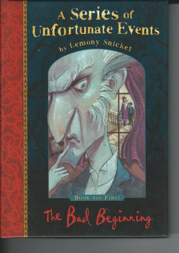 THE BAD BEGINNING: A SERIES OF UNFORTUNATE EVENTS Book the First(Book One, 1)