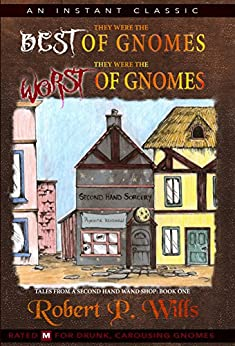 They Were the Best of Gnomes. They Were the Worst of Gnomes.