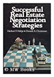 Successful Real Estate Negotiation Strategy, Herbert F. Holtje and Donald A. Christman, 0471094374