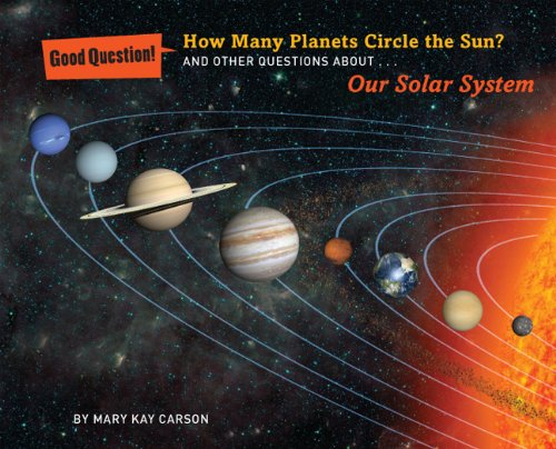 (How Many Planets Circle the Sun?: And Other Questions About Our Solar System (Good Question!))
